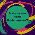 Er starten weer nieuwe theatercursussen!